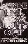 Maybe Hell Grow Out Of It Collection of 45 Outlandish Stories of Youth Idealism