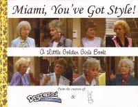 Miami Youve Got Style a Little Golden Girls Book