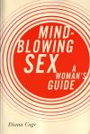 Mind Blowing Sex a Womans Guide
