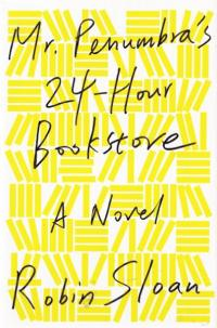 Mr Penumbras 24 Hour Bookstore HC
