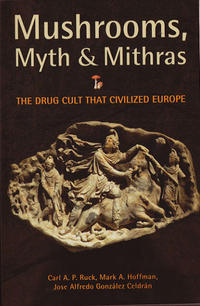 Mushrooms Myth and Mithras
