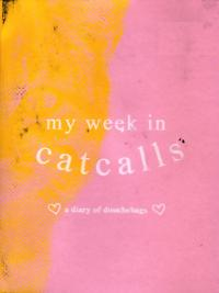 My Week In Catcalls a Diary of Douchebags