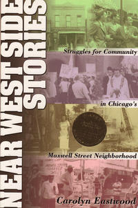 Near West Side Stories Struggles For Community in Chicagos Maxwell Street Neighb