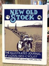 New Old Stock #1 The Illustrated Journal of a Civilized Cyclist