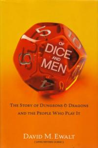 Of Dice and Men the Story of Dungeons and Dragons and the People Who Play It HC