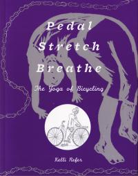 Pedal Stretch Breathe The Yoga of Bicycling