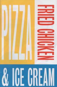 Pizza Fried Chicken & Ice Cream