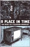 A Place In Time #1 Two Paths to a Television Broadcast
