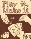 Play It Make It #2