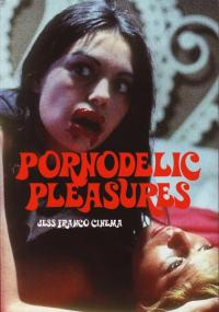 Pornodelic Pleasures Jess Franco Cinema