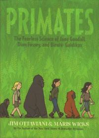 Primates HC the Fearless Science of Jane Goodall Dian Fossey and Birute Galdikas