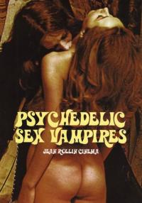 Psychedelic Sex Vampires Jean Rollin Cinema