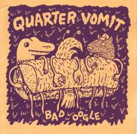 Quarter Vomit #2 Bad Oogle