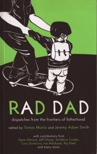 "<span class=""highlight"">Rad Dad</span>: Dispatches from the Frontiers of Fatherhood"