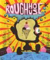 Rough House vol 1