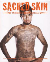 Sacred Skin Thailands Spirit Tattoos