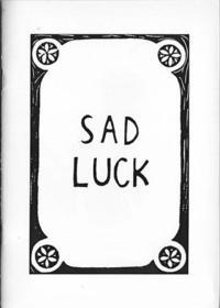Sad Luck #1