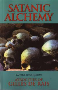 Satanic Alchemy Atrocities of Gilles De Rais
