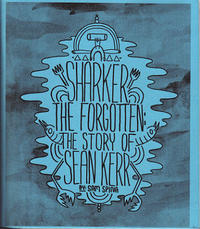 Sharker The Forgotten #1: The Story of Sean Kerr