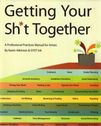 Getting Your Shit Together a Professional Practices Manual for Artists