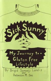Sick Sunny My Journey to a Gluten Free Lifestyle
