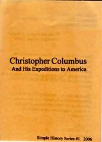 Christopher Columbus and His Expeditions to America: Simple History Series #1 2006