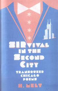 Sirvival in the Second City Transqueer Chicago Poems