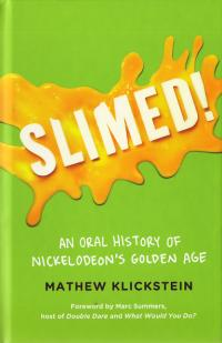 Slimed an Oral History of Nickelodeans Golden Age