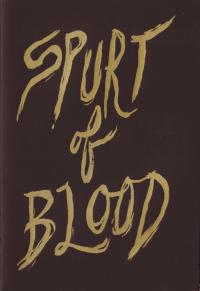 Spurt of Blood