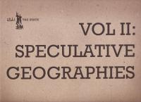 State vol 2 Sum 12 Speculative Geographies
