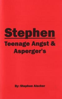 Stephen Teenage Angst &amp; Aspergers