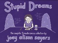 Stupid Dreams the Complete Five Minute Comics Collection