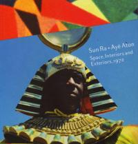 Sun Ra and Aye Aton Space Interiors and Exteriors 1972