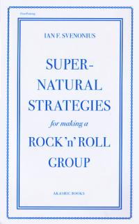 Supernatural Strategies for Making a Rock N Roll Group