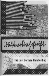Sutterlinschrift the Lost German Handwriting