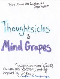 Think About the Bubbles #7 Thoughtsicles and Mind Grapes