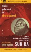 This Planet Is Doomed the Science Fiction Poetry of Sun Ra