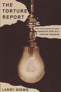 Torture Report What the Documents Say About Americas Post 911 Torture Program