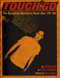 Touch and Go: The Complete Hardcore Punk Zine &#039;79-&#039;83