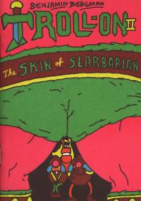 Troll On #2 The Skin of the Slarbarian