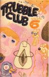 Trubble Club vol 6