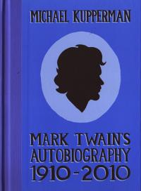 Mark Twains Autobiography 1910 2010