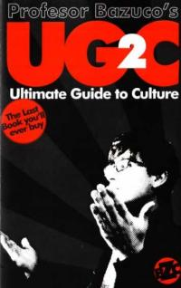Profesor Bazucos UG2C Ultimate Guide to Culture