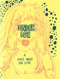 Under Ice A Kate Bush Fan Zine