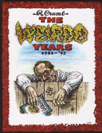 R Crumb The Weirdo Years 1981 to 93