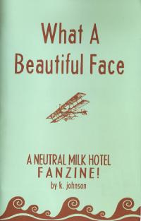 What a Beautiful Face a Neutral Milk Hotel Fanzine