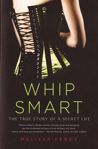Whip Smart: The True Story of a Secret Life SC
