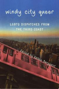 Windy City Queer LGBTQ Dispatches From the Third Coast