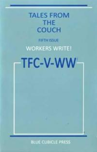 Workers Write vol 5: Tales From the Couch