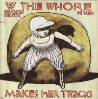 W the Whore Makes Her Tracks HC